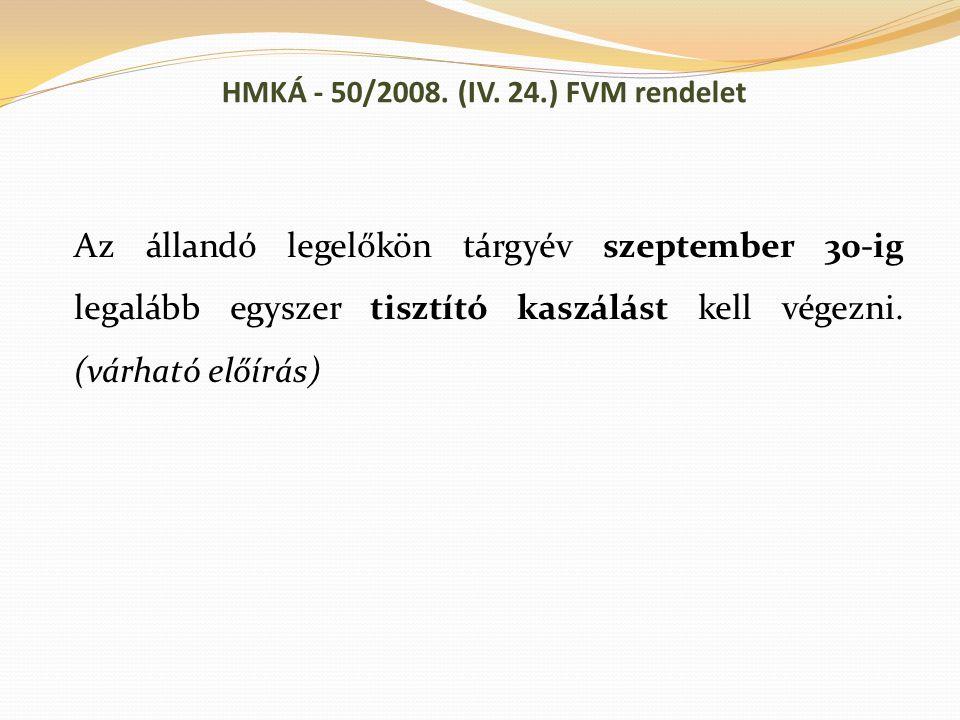 HMKÁ - 50/2008. (IV. 24.) FVM rendelet Az állandó legelőkön tárgyév szeptember 30-ig legalább egyszer tisztító kaszálást kell végezni. (várható előírá