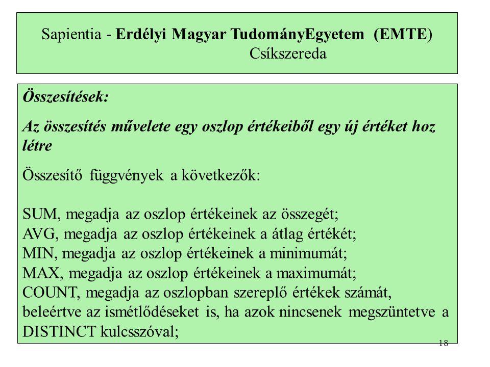 Sapientia - Erdélyi Magyar TudományEgyetem (EMTE) Csíkszereda Összesítések: Az összesítés művelete egy oszlop értékeiből egy új értéket hoz létre Össz