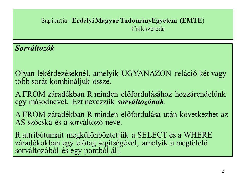A 7-ik előadásban szereplő lekérdezés megvalósítása e) Melyek azok a gyártók, akik laptopot árulnak, PC-t viszont nem  gyártó ( Laptop Termék )  gyártó ( PC Termék ) SELECT DISTINCT Gyarto FROM Termek INNER JOIN Laptop ON Termek.modell=Laptop.modell WHERE Gyarto NOT IN (SELECT DISTINCT Gyarto FROM Termek INNER JOIN PC ON Termek.modell=PC.modell); 13