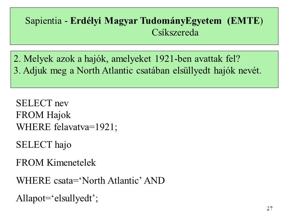 Sapientia - Erdélyi Magyar TudományEgyetem (EMTE) Csíkszereda 2. Melyek azok a hajók, amelyeket 1921-ben avattak fel? 3. Adjuk meg a North Atlantic cs