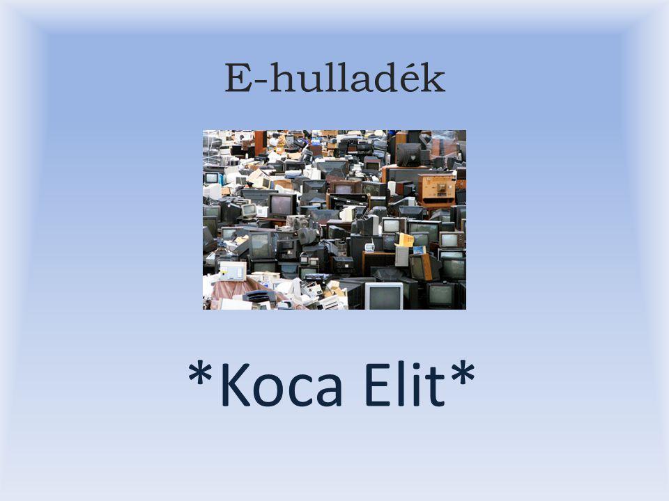 E-hulladék *Koca Elit*