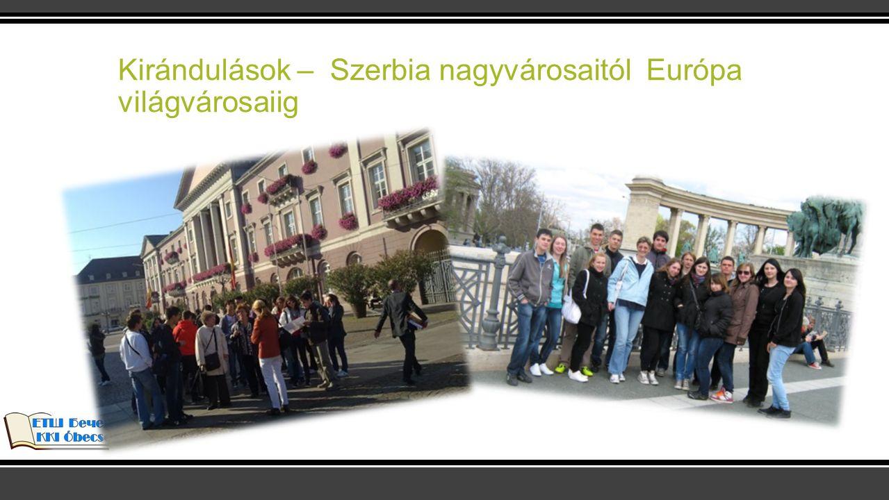 Kirándulások – Szerbia nagyvárosaitól Európa világvárosaiig