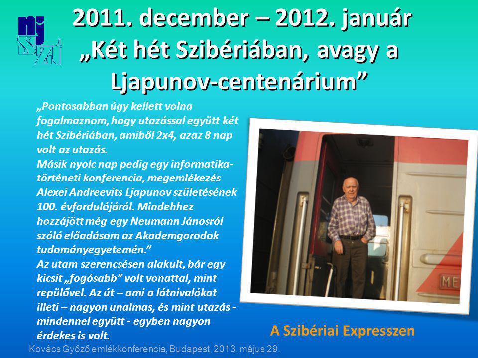"""2011. december – 2012. január """"Két hét Szibériában, avagy a Ljapunov-centenárium 2011."""