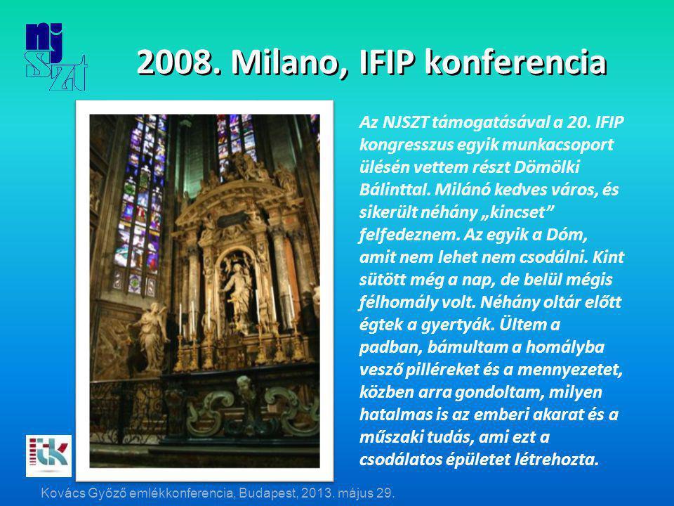 2008. Milano, IFIP konferencia Az NJSZT támogatásával a 20.