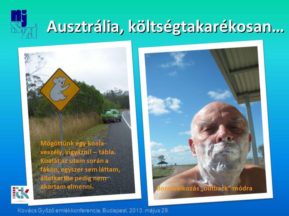 Ausztrália, költségtakarékosan… Mögöttünk egy koala- veszély, vigyázni.