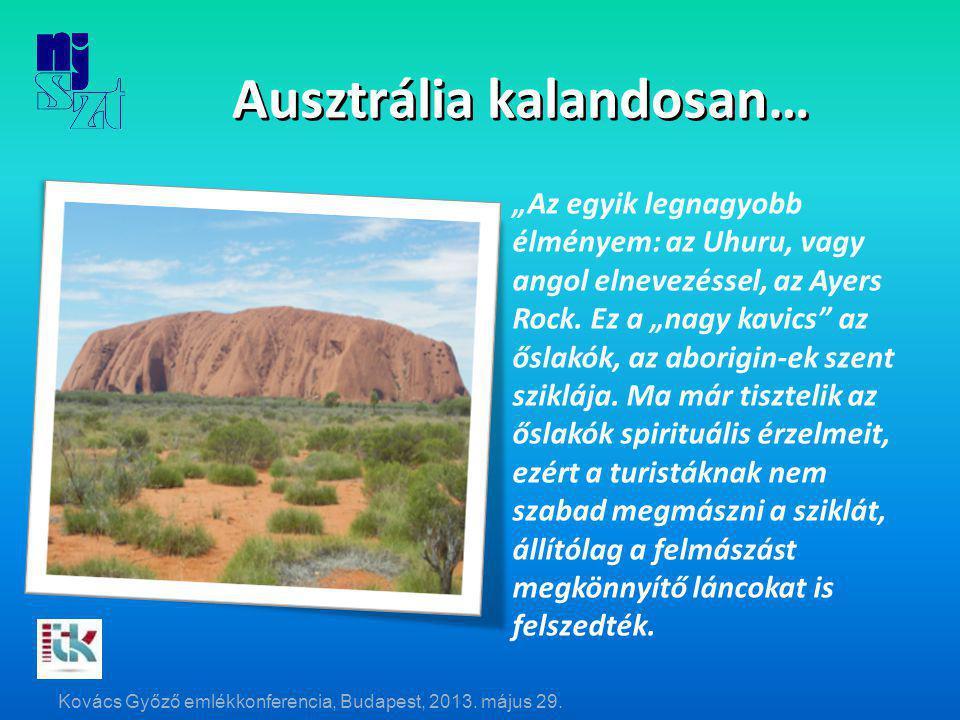 """Ausztrália kalandosan… """"Az egyik legnagyobb élményem: az Uhuru, vagy angol elnevezéssel, az Ayers Rock."""