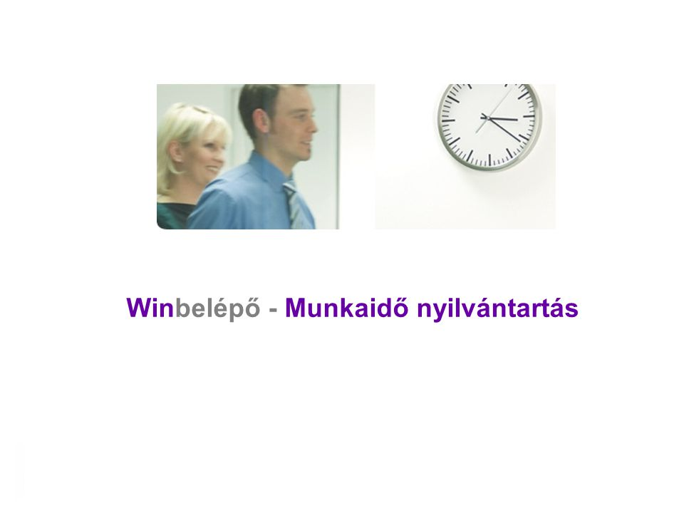 Winbelépő - Munkaidő nyilvántartás Reméljük, hogy hamarosan Partnerünkként köszönthetjük.