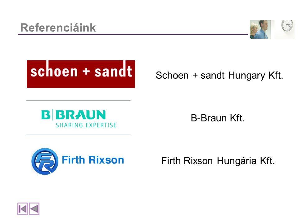 Referenciáink Schoen + sandt Hungary Kft. B-Braun Kft. Firth Rixson Hungária Kft.