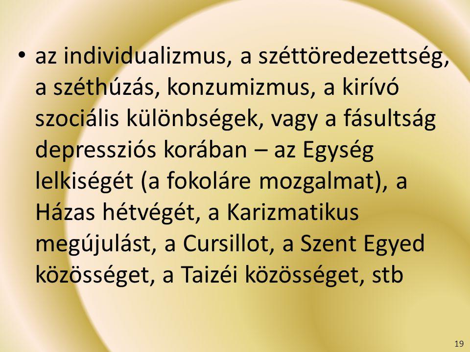 az individualizmus, a széttöredezettség, a széthúzás, konzumizmus, a kirívó szociális különbségek, vagy a fásultság depressziós korában – az Egység le