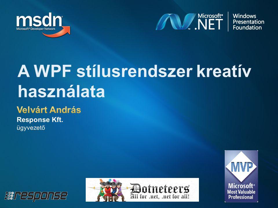 A WPF stílusrendszer kreatív használata