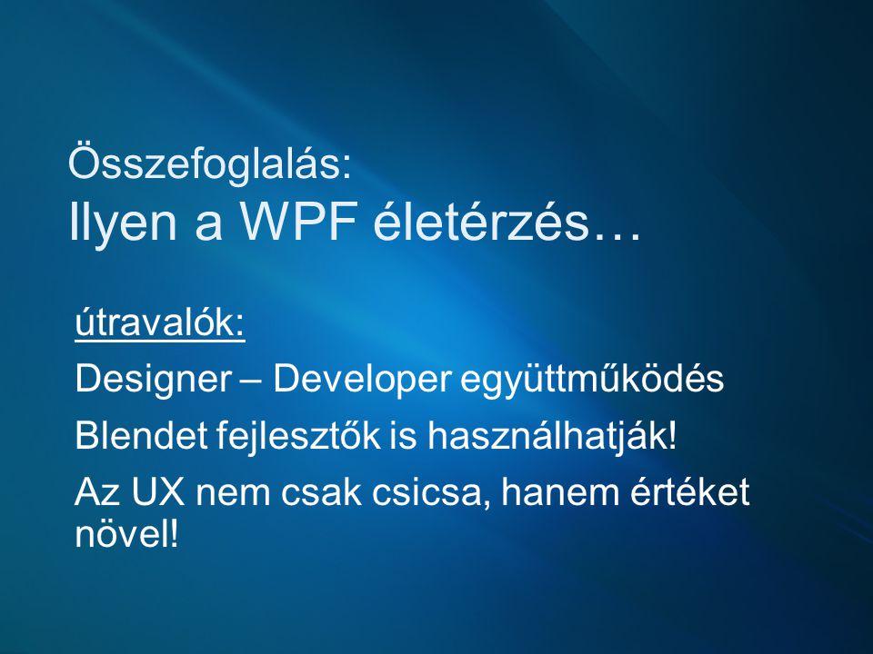 Összefoglalás: Ilyen a WPF életérzés…