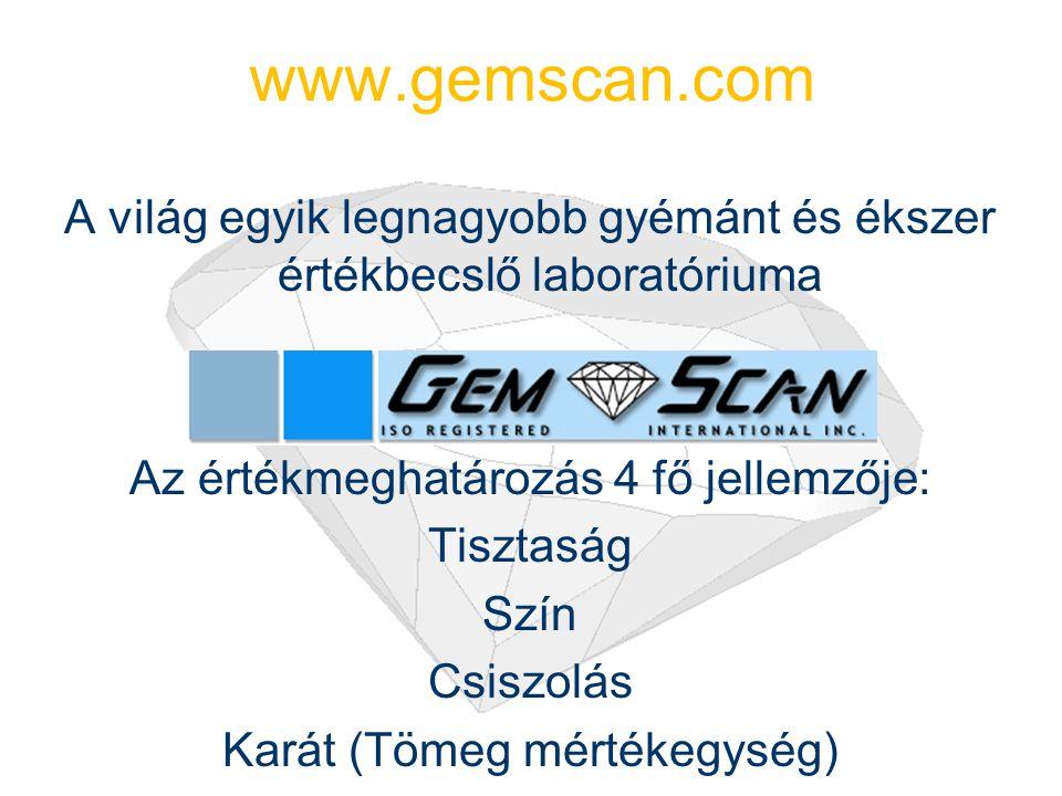 Gyémánt és Ékszer Értékbecslés Gyémántjainkra az értékbecslést a GIA, AGSL, EGL és a Gem Scan végzi. Minden értékbecslőnk ISO 9001 Minősítéssel rendel