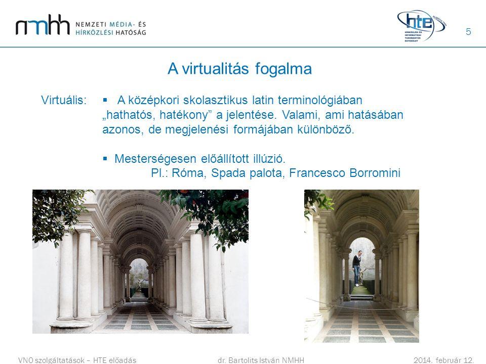 5 A virtualitás fogalma dr.Bartolits István NMHH 2014.