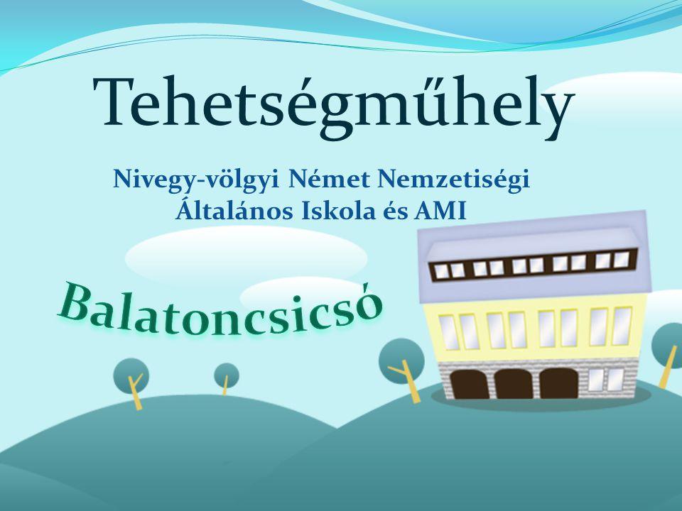 Nivegy-völgyi Német Nemzetiségi Általános Iskola és AMI Tehetségműhely