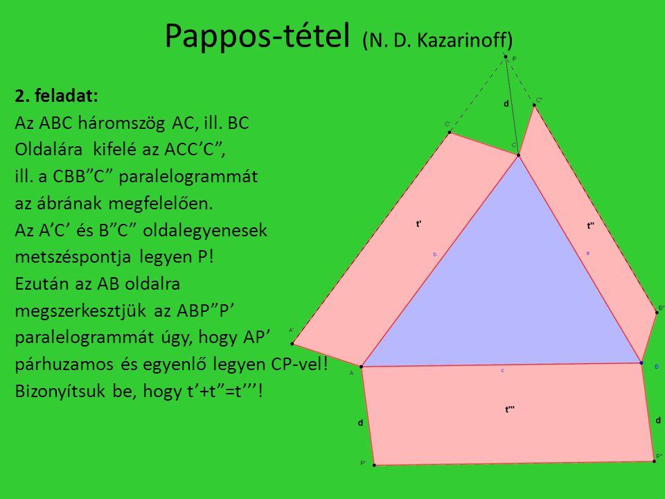 """Pappos-tétel (N. D. Kazarinoff) 2. feladat: Az ABC háromszög AC, ill. BC Oldalára kifelé az ACC'C"""", ill. a CBB""""C"""" paralelogrammát az ábrának megfelelő"""
