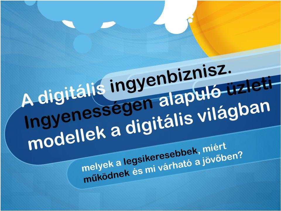 A digitális ingyenbiznisz.