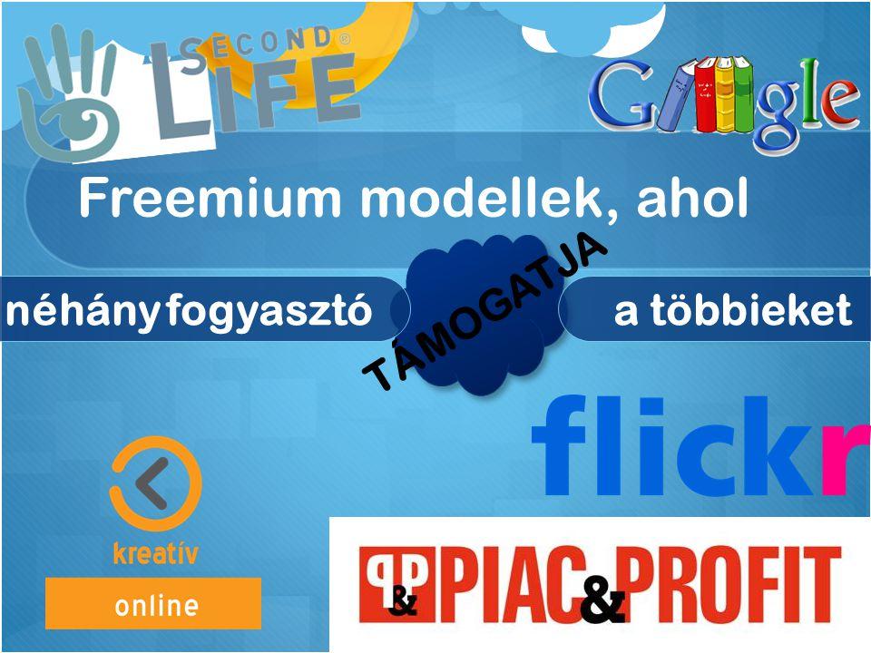 Freemium modellek, ahol néhány fogyasztóa többieket TÁMOGATJA