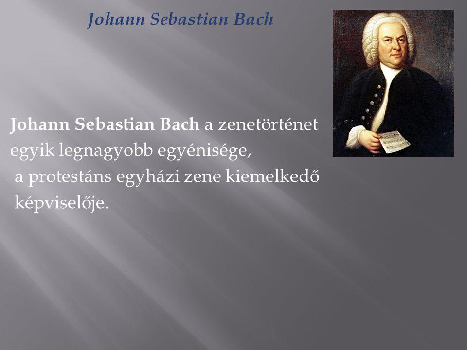 Gyermekkora Johann Sebastian Bach 1685.1685 március 21március 21-én született EisenachbanEisenachban, mint a Bach család 8.
