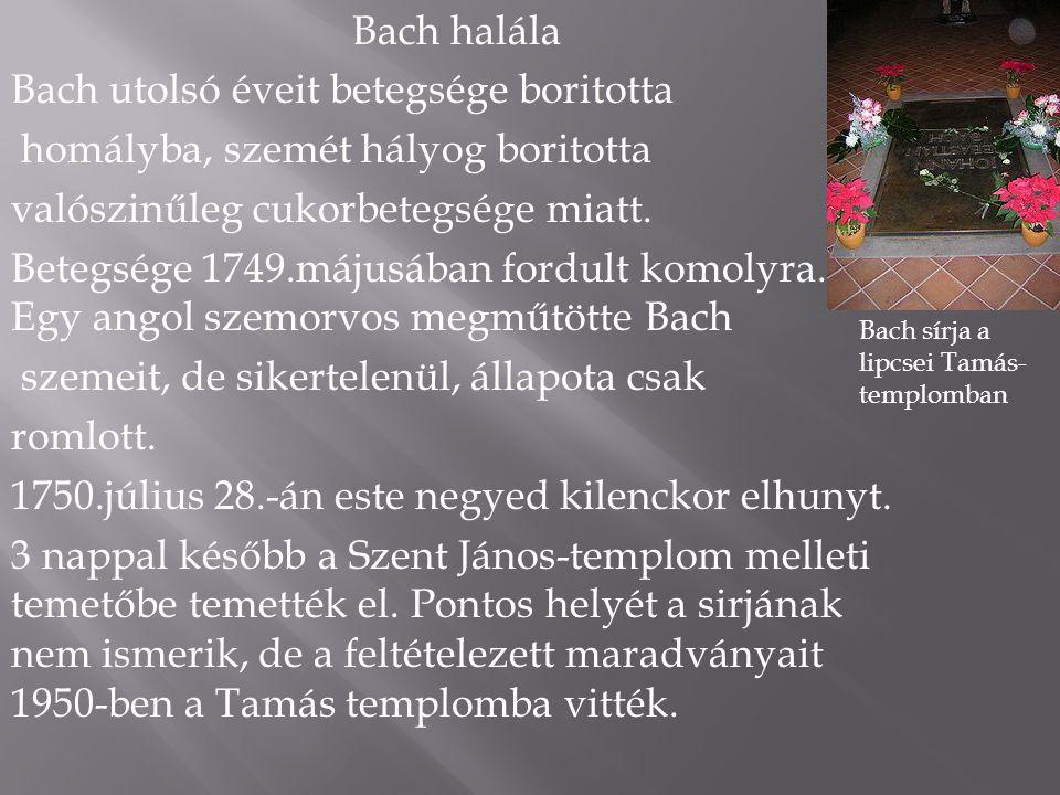 1 Vokális művek1 Vokális művek 1.1 Egyházi kantáták (BWV 1–200)1.1 Egyházi kantáták (BWV 1–200) 1.2 Világi kantáták (BWV 201-224) 1.3 Motetták (BWV 225-231) 1.4 Liturgikus művek latin nyelven (BWV 232–243a) 1.5 Passiók és oratóriumok 1.6 További kantáták (BWV 249a-249b) 1.7 Korálharmonizációk (BWV 250–438) 1.8 Dalok és áriák (BWV 439–524) 1.8.1 Vallásos dalok és áriák a Schemellis Gesangbuchból (BWV 439–507) 1.8.2 Áriák és dalok Anna Magdalena Bach kottásfüzetéből (BWV 508–518) 1.9 Öt vallásos ének (BWV 519–523) 1.10 Quodlibet (BWV 524)