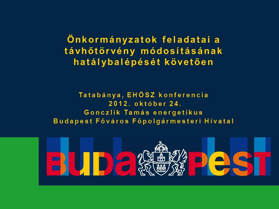 Önkormányzatok feladatai a távhőtörvény módosításának hatálybalépését követően Tatabánya, EHÖSZ konferencia 2012. október 24. Gonczlik Tamás energetik