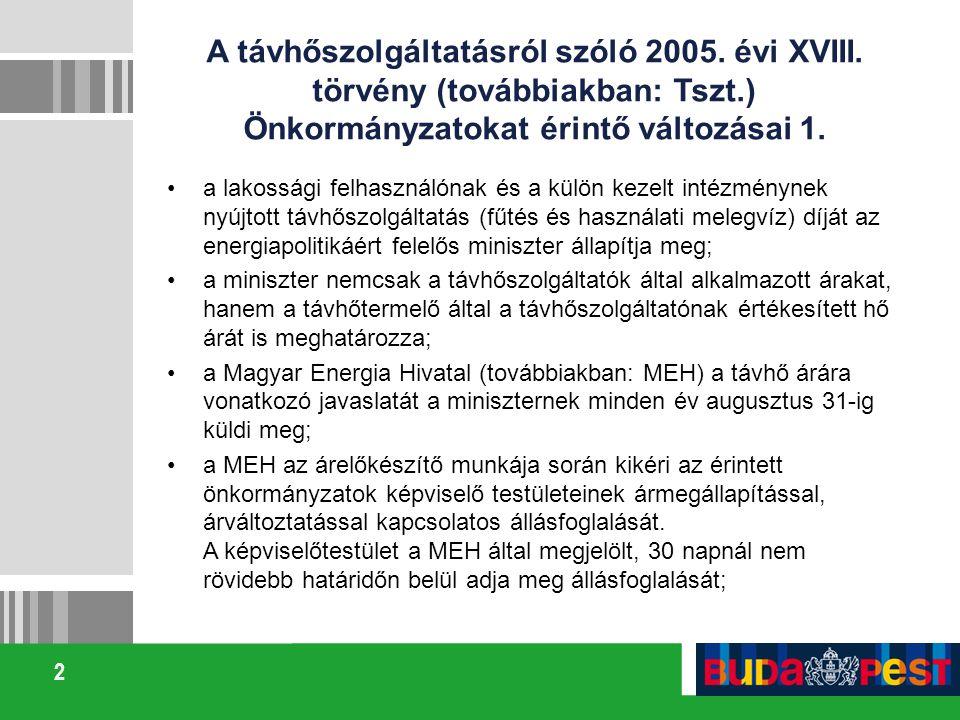 2 A távhőszolgáltatásról szóló 2005. évi XVIII. törvény (továbbiakban: Tszt.) Önkormányzatokat érintő változásai 1. a lakossági felhasználónak és a kü