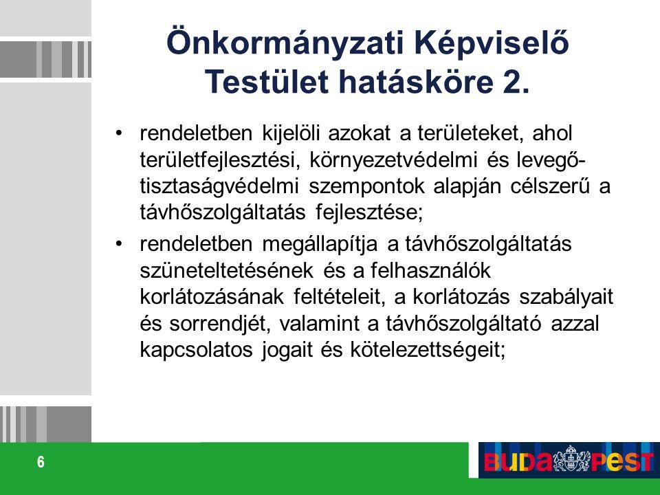 6 Önkormányzati Képviselő Testület hatásköre 2. rendeletben kijelöli azokat a területeket, ahol területfejlesztési, környezetvédelmi és levegő- tiszta
