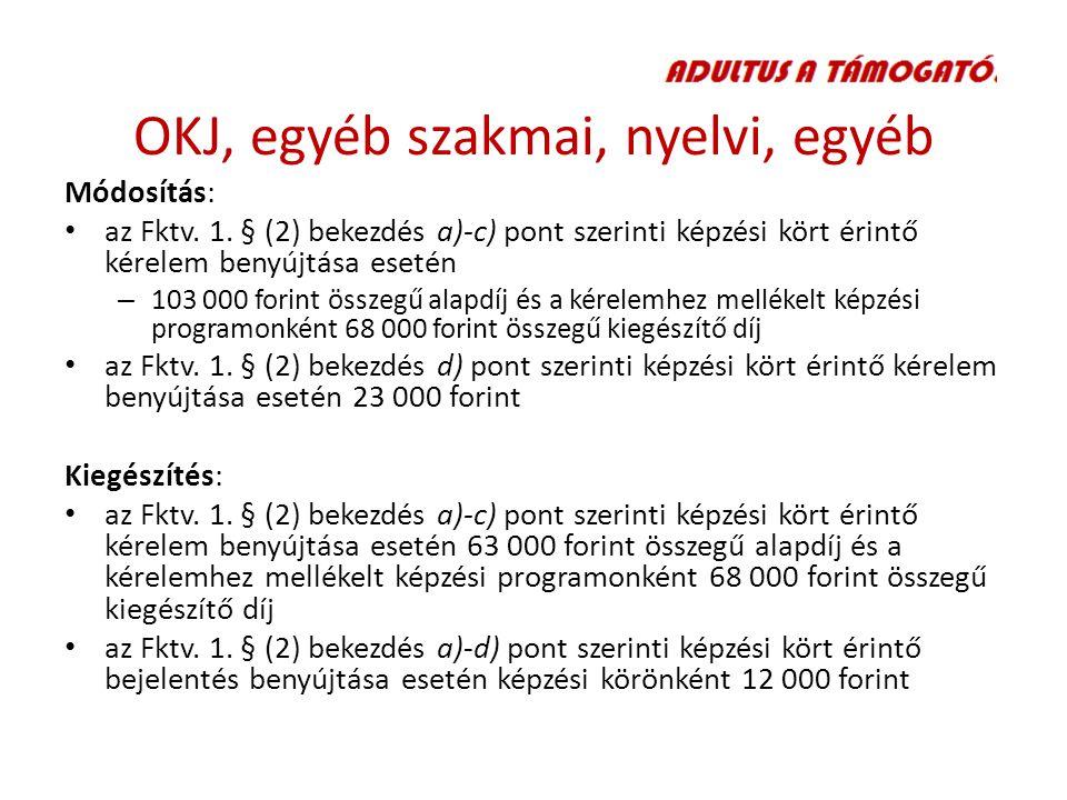 OKJ, egyéb szakmai, nyelvi, egyéb Módosítás: az Fktv.
