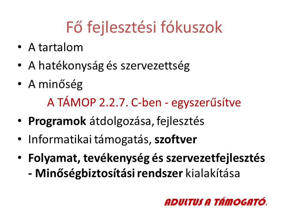 Fő fejlesztési fókuszok A tartalom A hatékonyság és szervezettség A minőség A TÁMOP 2.2.7.