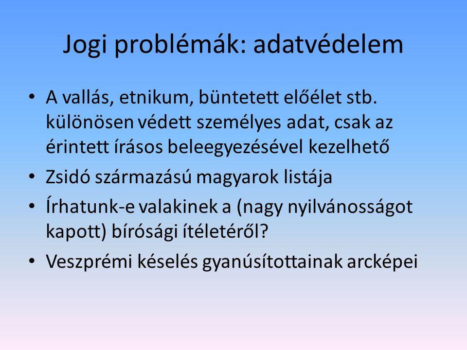 Jogi problémák: adatvédelem A vallás, etnikum, büntetett előélet stb.