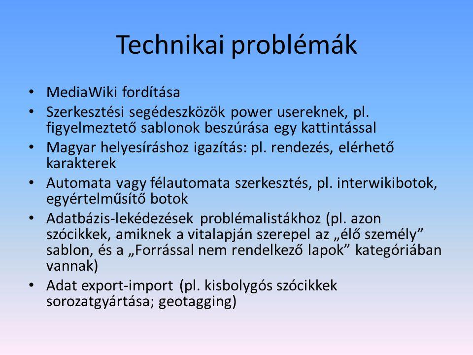 Technikai problémák MediaWiki fordítása Szerkesztési segédeszközök power usereknek, pl.
