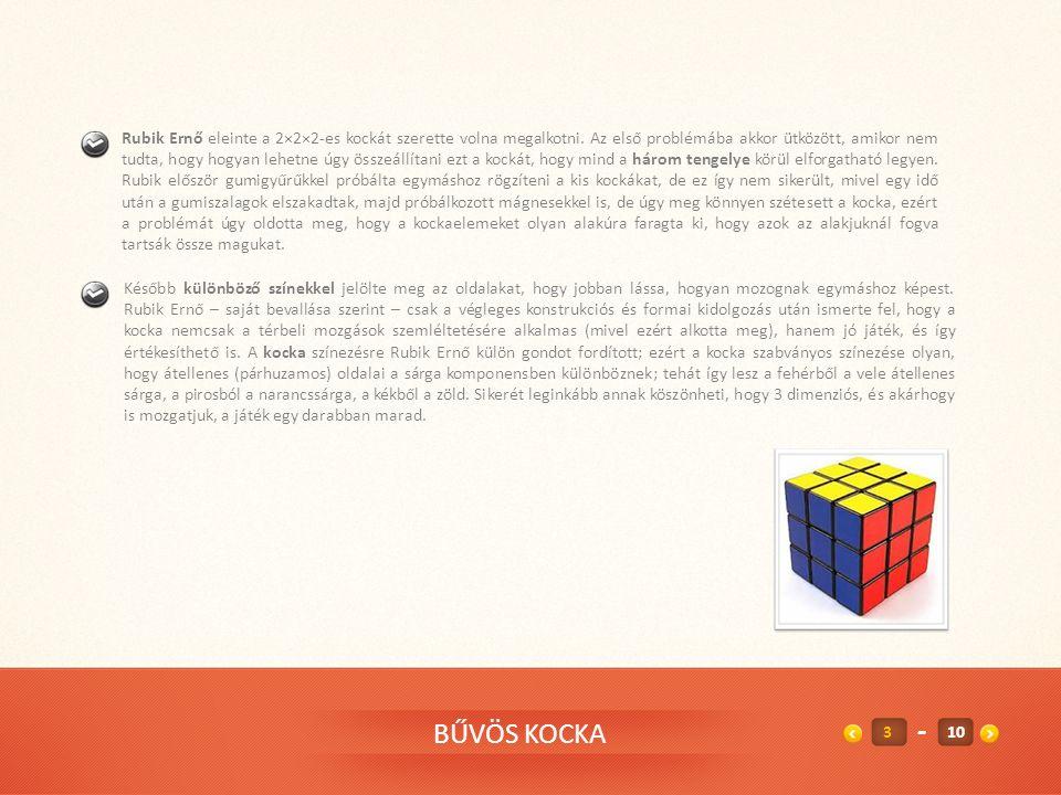Rubik Ernő eleinte a 2×2×2-es kockát szerette volna megalkotni.