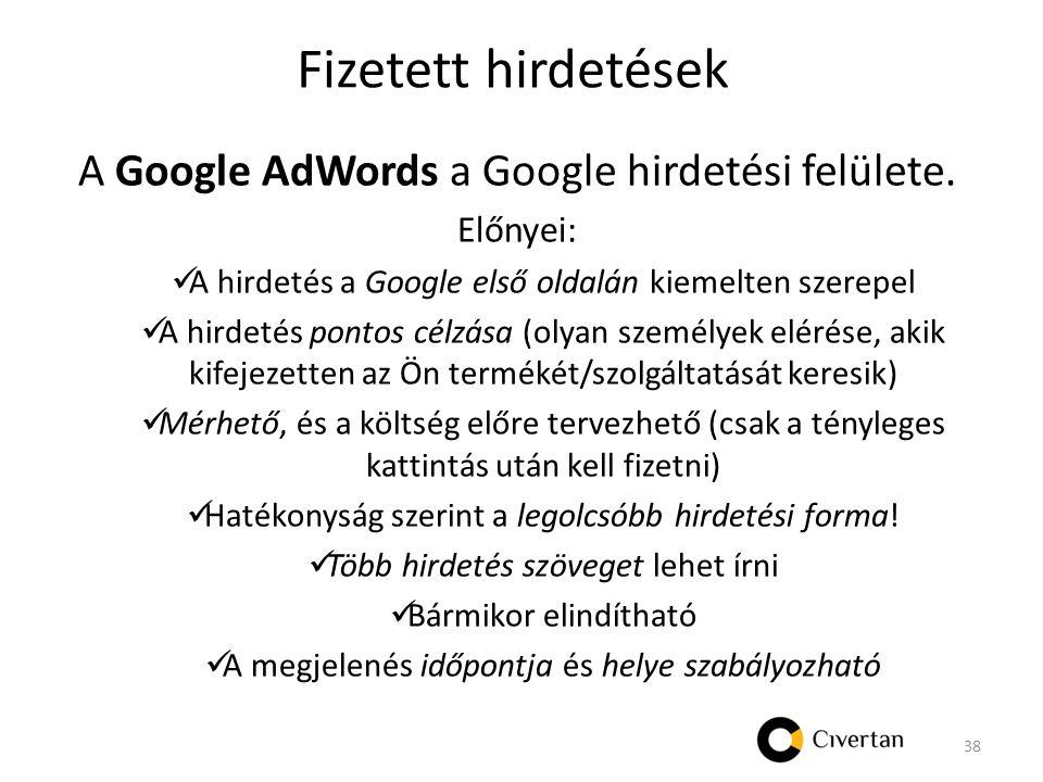 Fizetett hirdetések A Google AdWords a Google hirdetési felülete.