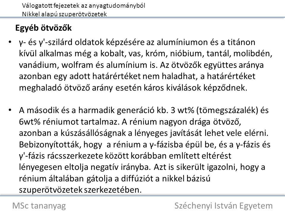 Válogatott fejezetek az anyagtudományból Nikkel alapú szuperötvözetek MSc tananyag Széchenyi István Egyetem γ- és γ'-szilárd oldatok képzésére az alum