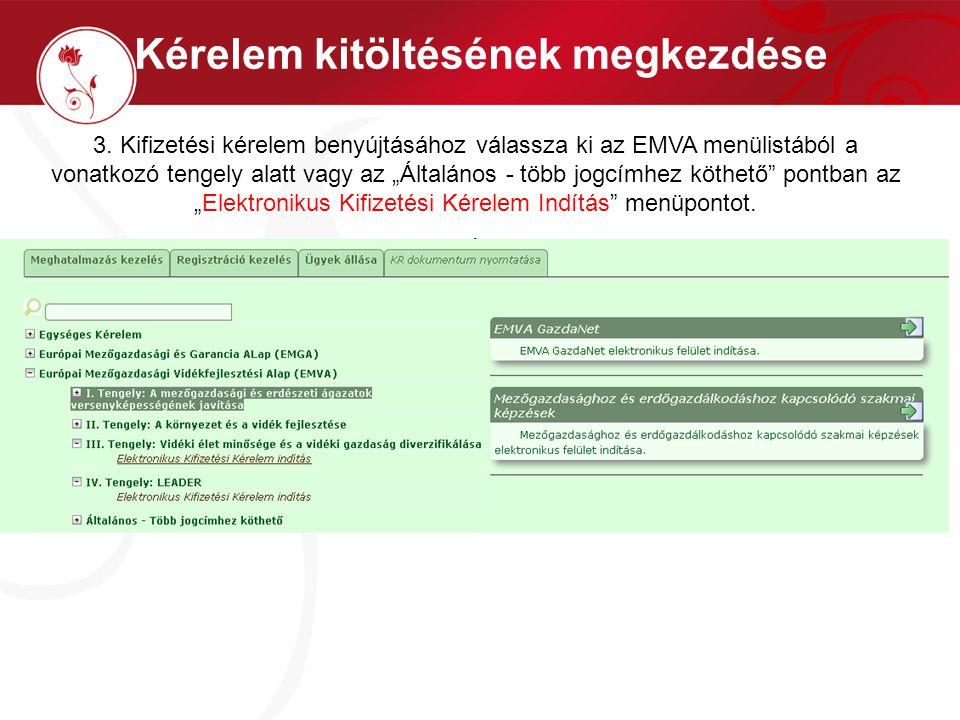 """Kérelem kitöltésének megkezdése 3. Kifizetési kérelem benyújtásához válassza ki az EMVA menülistából a vonatkozó tengely alatt vagy az """"Általános - tö"""