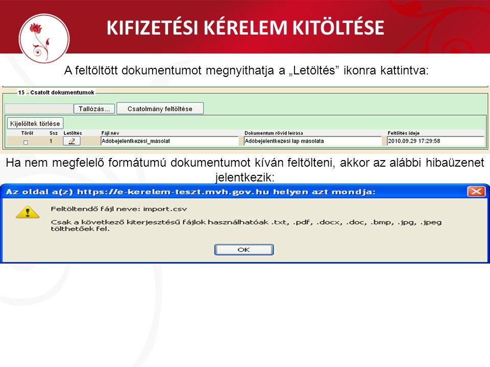 """KIFIZETÉSI KÉRELEM KITÖLTÉSE A feltöltött dokumentumot megnyithatja a """"Letöltés"""" ikonra kattintva: Ha nem megfelelő formátumú dokumentumot kíván feltö"""