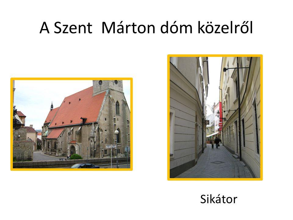 A Szent Márton dóm közelről Sikátor