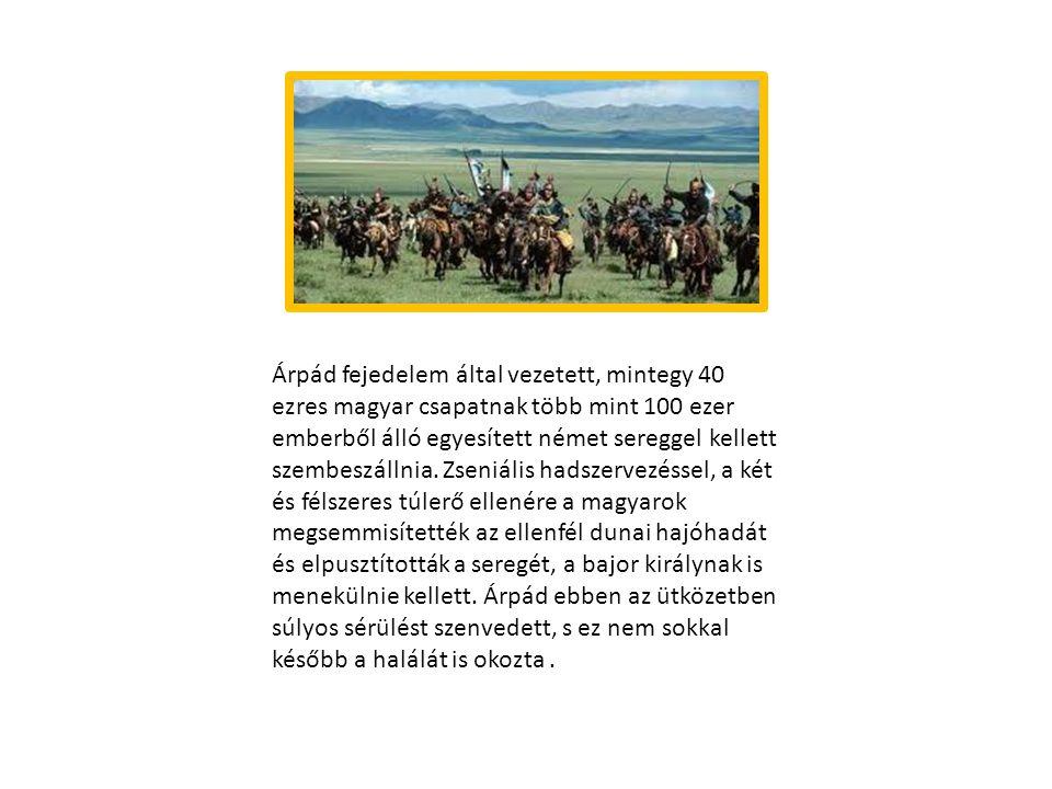 Árpád fejedelem által vezetett, mintegy 40 ezres magyar csapatnak több mint 100 ezer emberből álló egyesített német sereggel kellett szembeszállnia. Z