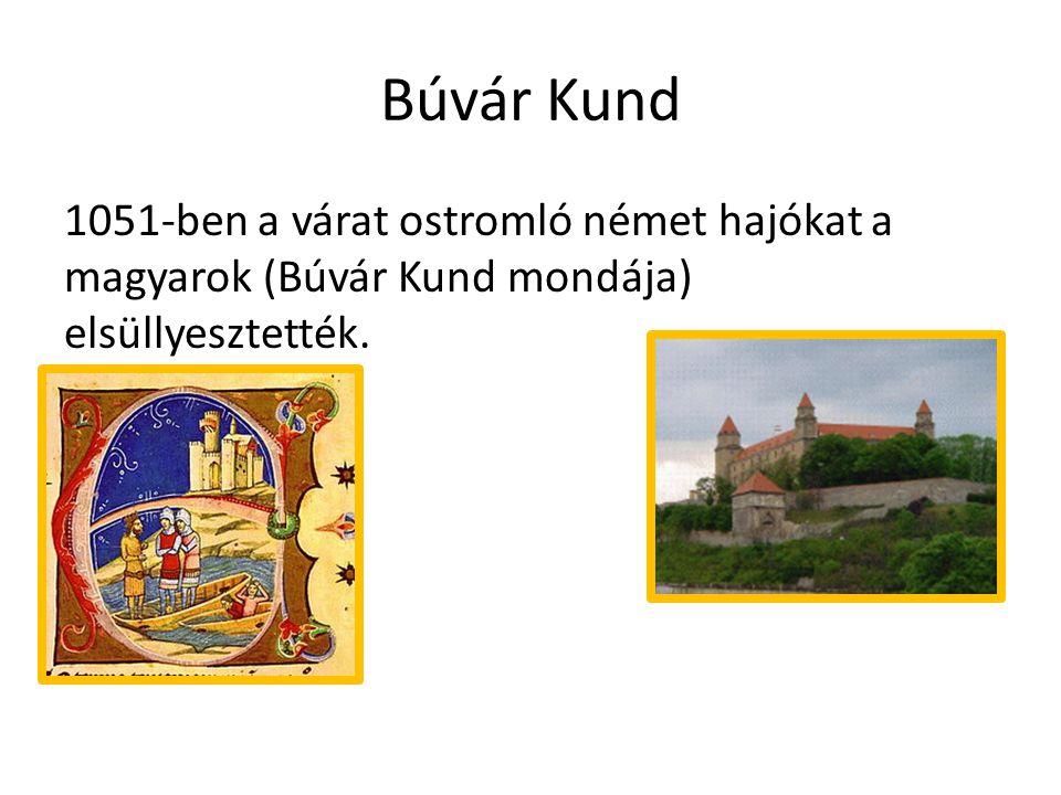 Búvár Kund 1051-ben a várat ostromló német hajókat a magyarok (Búvár Kund mondája) elsüllyesztették.