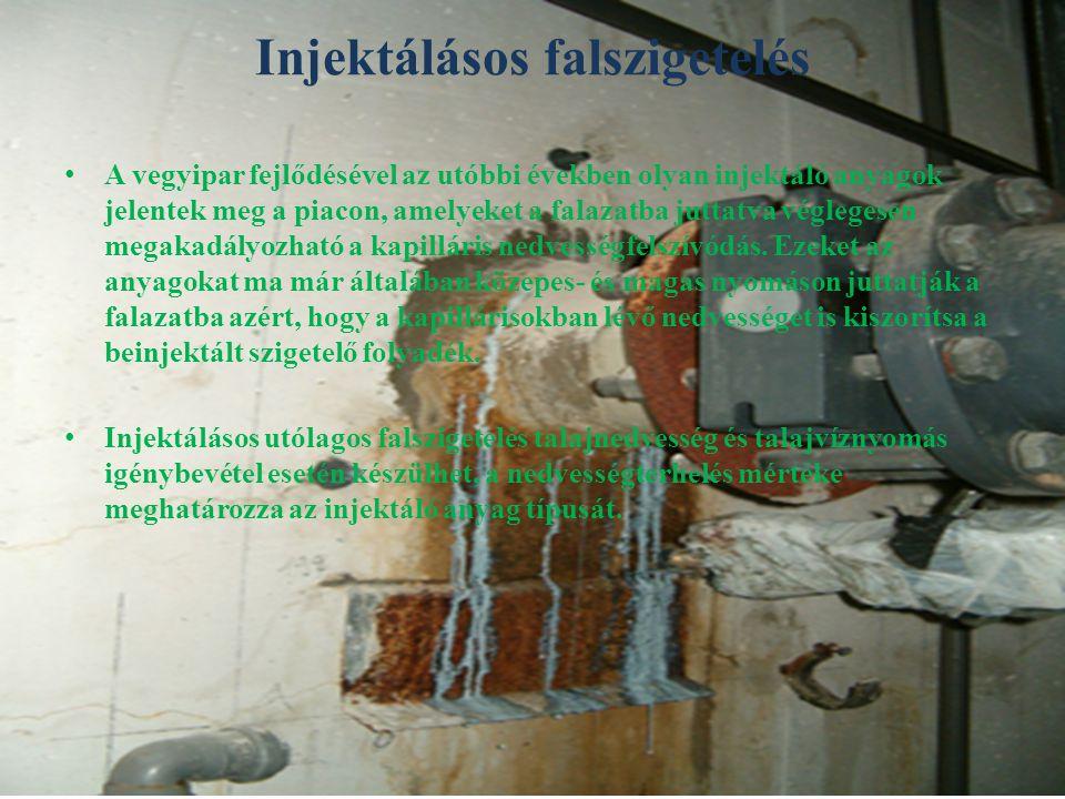 Injektáló anyagok: S ziloxán mikroemulziók A krilátgél P oliuretángyanta Hatásukat tekintve a szilikon- és sziloxán emulziók a falazat kapillárisainak falát hidrofóbizálják és megakadályozzák a kapilláris felszívódást, míg az akrilátgélek és poliuretángyanták a pórusokat teljesen kitöltik és vízhatlanná teszik.