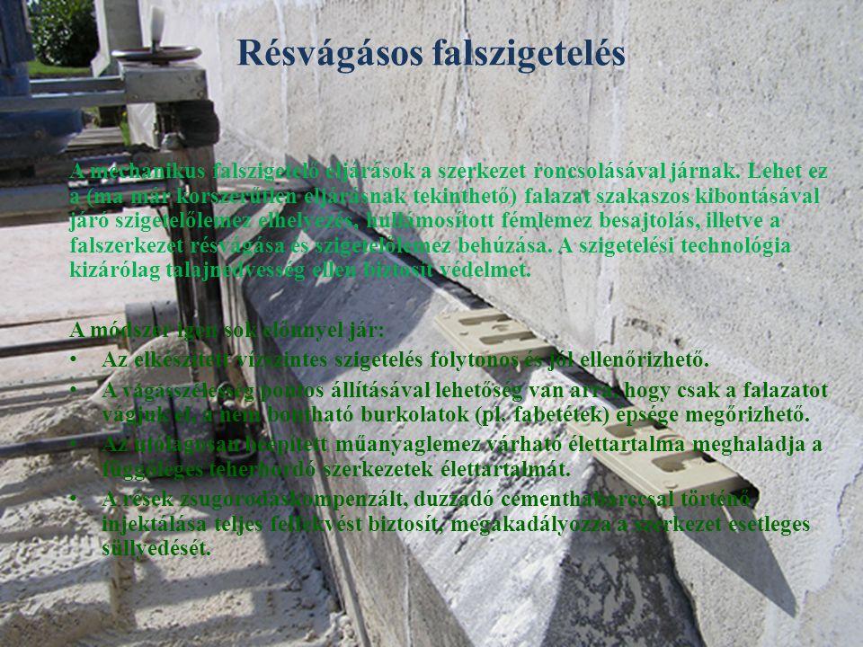 Résvágásos falszigetelés A mechanikus falszigetelő eljárások a szerkezet roncsolásával járnak. Lehet ez a (ma már korszerűtlen eljárásnak tekinthető)