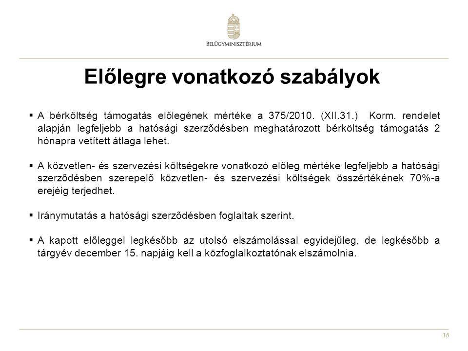 16 Előlegre vonatkozó szabályok  A bérköltség támogatás előlegének mértéke a 375/2010.
