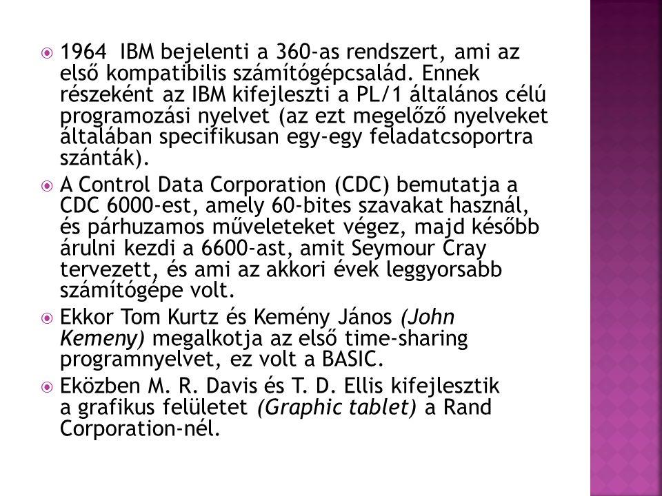  1964 IBM bejelenti a 360-as rendszert, ami az első kompatibilis számítógépcsalád. Ennek részeként az IBM kifejleszti a PL/1 általános célú programoz