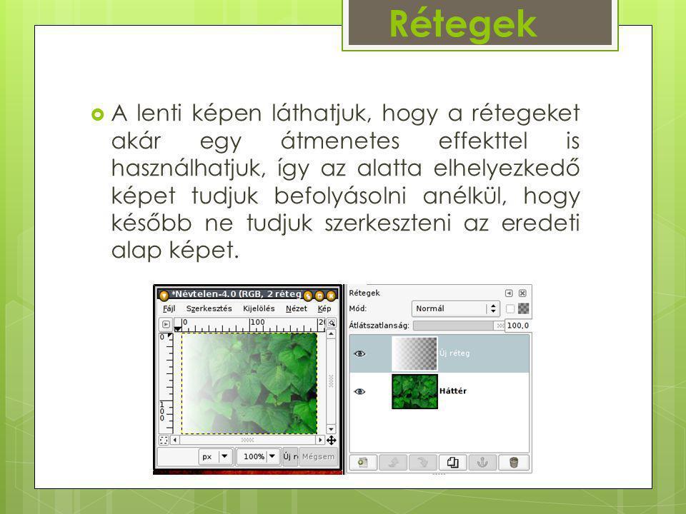  A lenti képen láthatjuk, hogy a rétegeket akár egy átmenetes effekttel is használhatjuk, így az alatta elhelyezkedő képet tudjuk befolyásolni anélkü