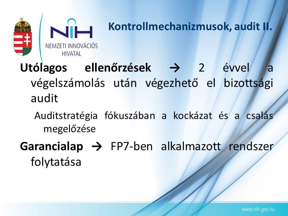 Kontrollmechanizmusok, audit II. Utólagos ellenőrzések → 2 évvel a végelszámolás után végezhető el bizottsági audit Auditstratégia fókuszában a kockáz