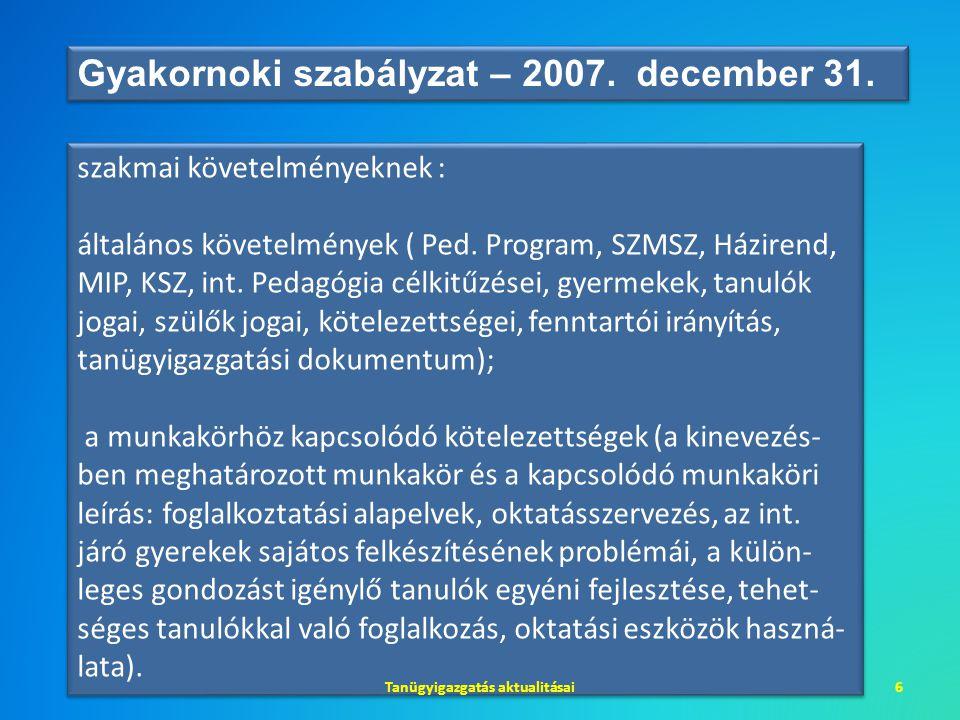 szakmai követelményeknek : általános követelmények ( Ped. Program, SZMSZ, Házirend, MIP, KSZ, int. Pedagógia célkitűzései, gyermekek, tanulók jogai, s