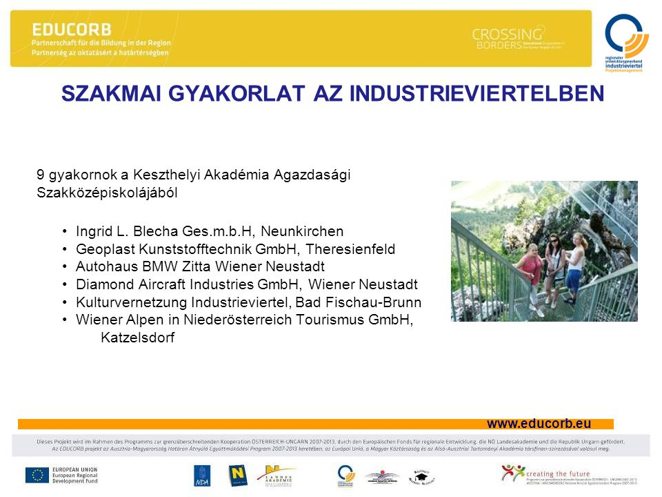 www.educorb.eu 9 gyakornok a Keszthelyi Akadémia Agazdasági Szakközépiskolájából •Ingrid L.