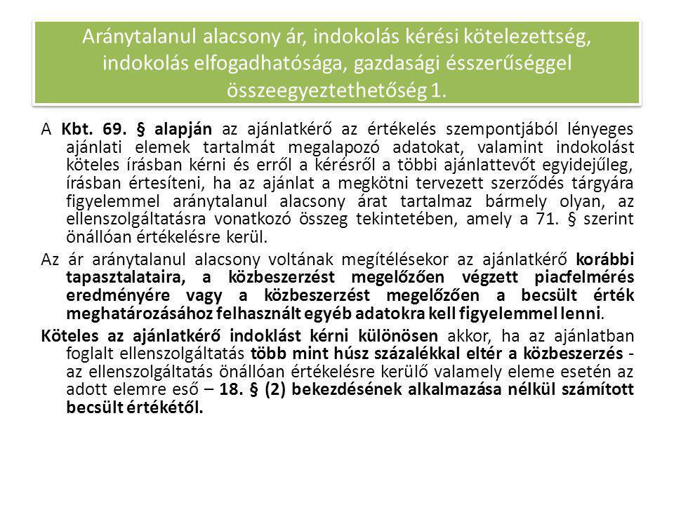 A Kbt. 69. § alapján az ajánlatkérő az értékelés szempontjából lényeges ajánlati elemek tartalmát megalapozó adatokat, valamint indokolást köteles írá