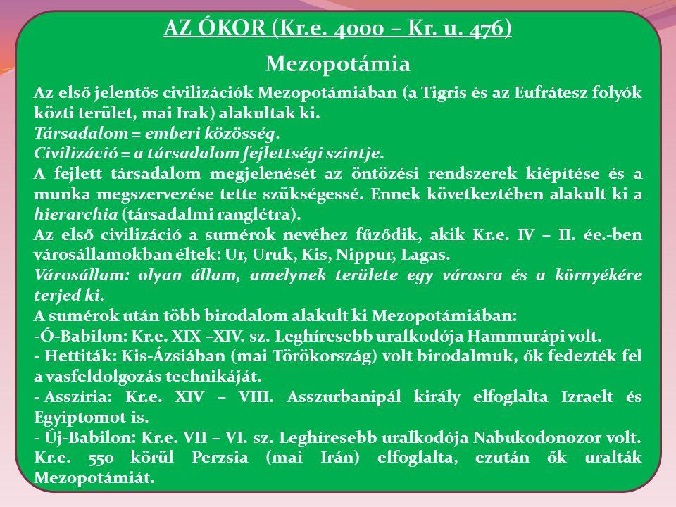 AZ ÓKOR (Kr.e.4000 – Kr. u.