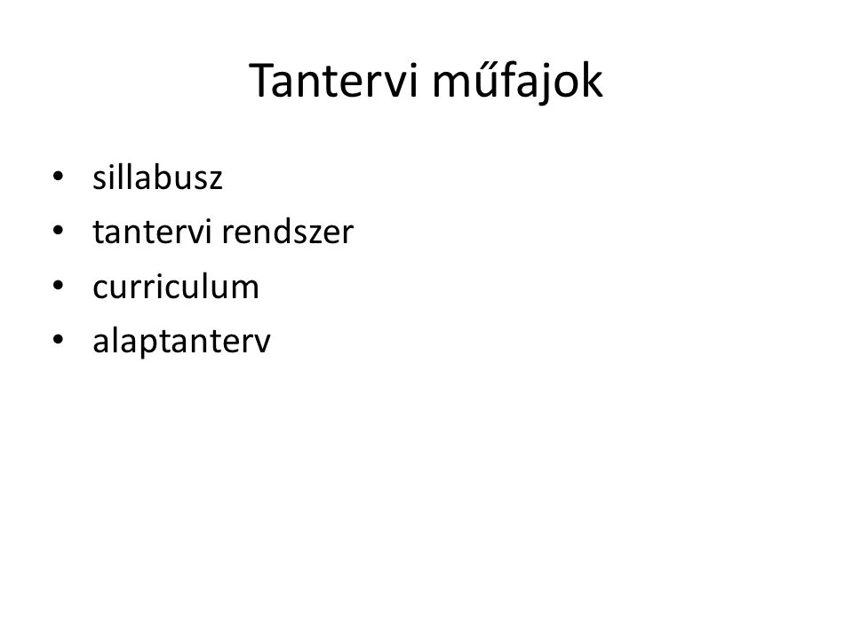 A sillabusz • ( gör – lat.' jegyzék, vázlat') • A célokat és a tananyagot röviden leíró ttv.