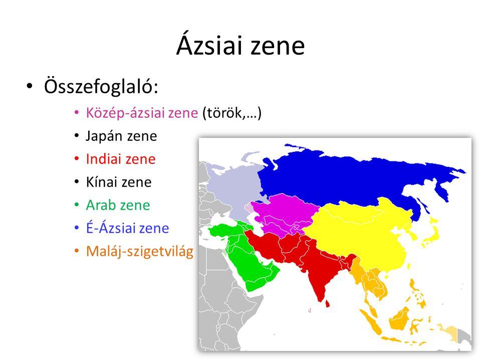 Ázsiai zene • Összefoglaló: • Közép-ázsiai zene (török,…) • Japán zene • Indiai zene • Kínai zene • Arab zene • É-Ázsiai zene • Maláj-szigetvilág